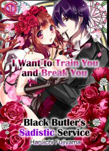 I Want to Train You and Break You: Black Butler's Sadistic Service