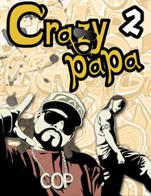 Crazy Papa # 2
