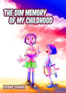 The Dim Memory of My Childhood
