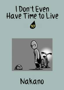 I Don't Even Have Time to Live # 10