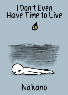 I Don't Even Have Time to Live # 19