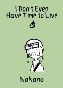 I Don't Even Have Time to Live # 20