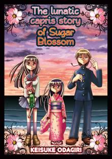 The Lunatic Capris Story of Sugar Blossom