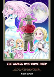 The wizard who came back
