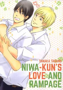 Niwa-kun's Love and Rampage