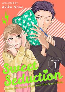 Sweet Seduction: Under the Same Roof with The Guy I Hate