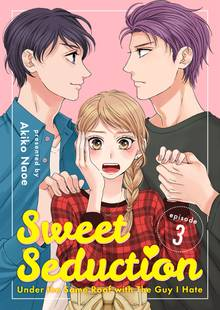 Sweet Seduction: Under the Same Roof with The Guy I Hate # 3