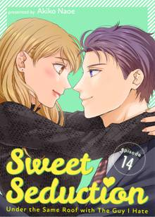 Sweet Seduction: Under the Same Roof with The Guy I Hate # 14